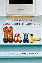 Confessions of a Counterfeit Farm Girl by…