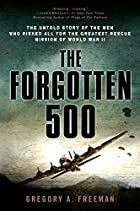 The Forgotten 500: The Untold Story of the…