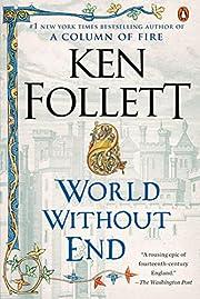 World Without End: A Novel (Kingsbridge) by…