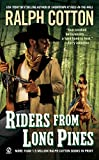 Ralph Cotton,Ralph W. Cotton: Riders from Long Pines