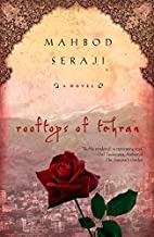 Rooftops of Tehran: A Novel by Mahbod Seraji