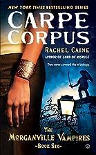 Carpe Corpus (Morganville Vampires, Book 6)…