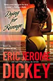 Dickey, Eric Jerome: Dying for Revenge