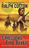 Cotton, Ralph: Crossing Fire River