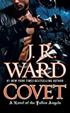 Covet (Fallen Angels, Book 1) by J. R. Ward