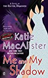 Katie MacAlister: Me and My Shadow