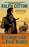Cotton, Ralph: Escape From Fire River