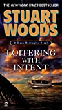 Woods, Stuart: Loitering With Intent (Stone Barrington, No. 16)