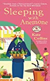 Collins, Kate: Sleeping With Anemone: A Flower Shop Mystery