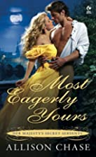Most Eagerly Yours (Her Majesty's Secret…