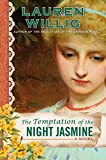 Willig, Lauren: The Temptation of the Night Jasmine (Pink Carnation)