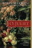 Maxwell, Robin: O, Juliet