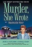 Fletcher, Jessica: Nashville Noir: A Murder, She Wrote Mystery: A Novel