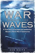 War Beneath the Waves: A True Story of…