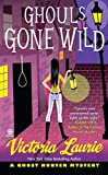 Laurie, Victoria: Ghouls Gone Wild (Ghost Hunter Mysteries, No. 4)