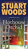 Stuart Woods: Hothouse Orchid