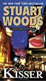 Woods, Stuart: Kisser: A Stone Barrington Novel