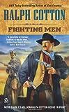 Ralph Cotton,Ralph W. Cotton: Fighting Men