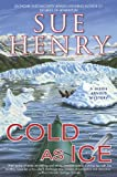 Henry, Sue: Cold As Ice: A Jessie Arnold Mystery