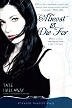 Almost to Die For: A Vampire Princess Novel…