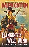 Ralph Cotton,Ralph W. Cotton: Hanging in Wild Wind