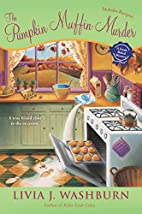 The Pumpkin Muffin Murder by Livia J.…