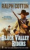 Ralph Cotton,Ralph W. Cotton: Black Valley Riders