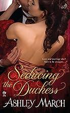 Seducing the Duchess by Ashley March