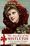 Willig, Lauren: The Mischief of the Mistletoe: A Pink Carnation Christmas