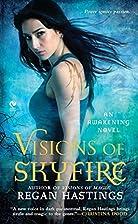 Visions of Skyfire by Regan Hastings