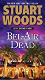 Woods, Stuart: Bel-Air Dead: A Stone Barrington Novel