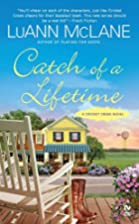 Catch of a Lifetime: A Cricket Creek Novel…