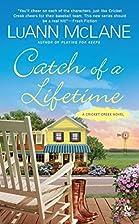 Catch of a Lifetime: A Cricket Creek Novel…
