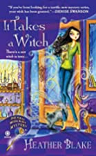 It Takes a Witch: A Wishcraft Mystery by…
