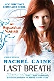 Caine, Rachel: Last Breath: The Morganville Vampires