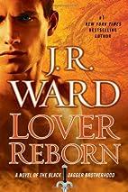 Lover Reborn (Black Dagger Brotherhood) by…