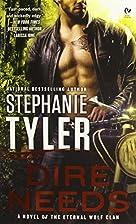 Dire Needs: A Novel of the Eternal Wolf Clan…