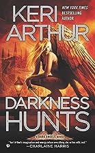 Darkness Hunts: A Dark Angels Novel by Keri…