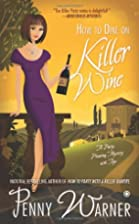 How To Dine On Killer Wine by Penny Warner