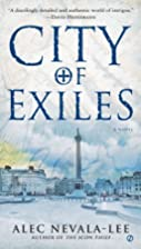 City of Exiles by Alec Nevala-Lee
