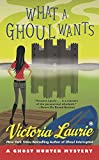 Laurie, Victoria: What a Ghoul Wants: A Ghost Hunter Mystery