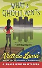 What a Ghoul Wants: A Ghost Hunter Mystery…
