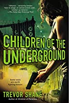 Children of the Underground: The Children of…