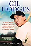 Clavin, Tom: Gil Hodges: The Brooklyn Bums, the Miracle Mets, and the Extraordinary Life of a Baseball Legend