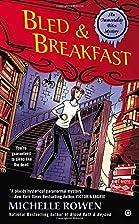 Bled & Breakfast by Michelle Rowen