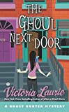 Laurie, Victoria: The Ghoul Next Door: A Ghost Hunter Mystery