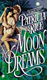 Rice, Patricia: Moon Dreams (Onyx)
