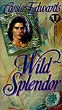 Edwards, Cassie: Wild Splendor (Onyx)