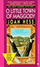 O Little Town of Maggody by Joan Hess