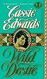 Edwards, Cassie: Wild Desire (Topaz Historical Romances)